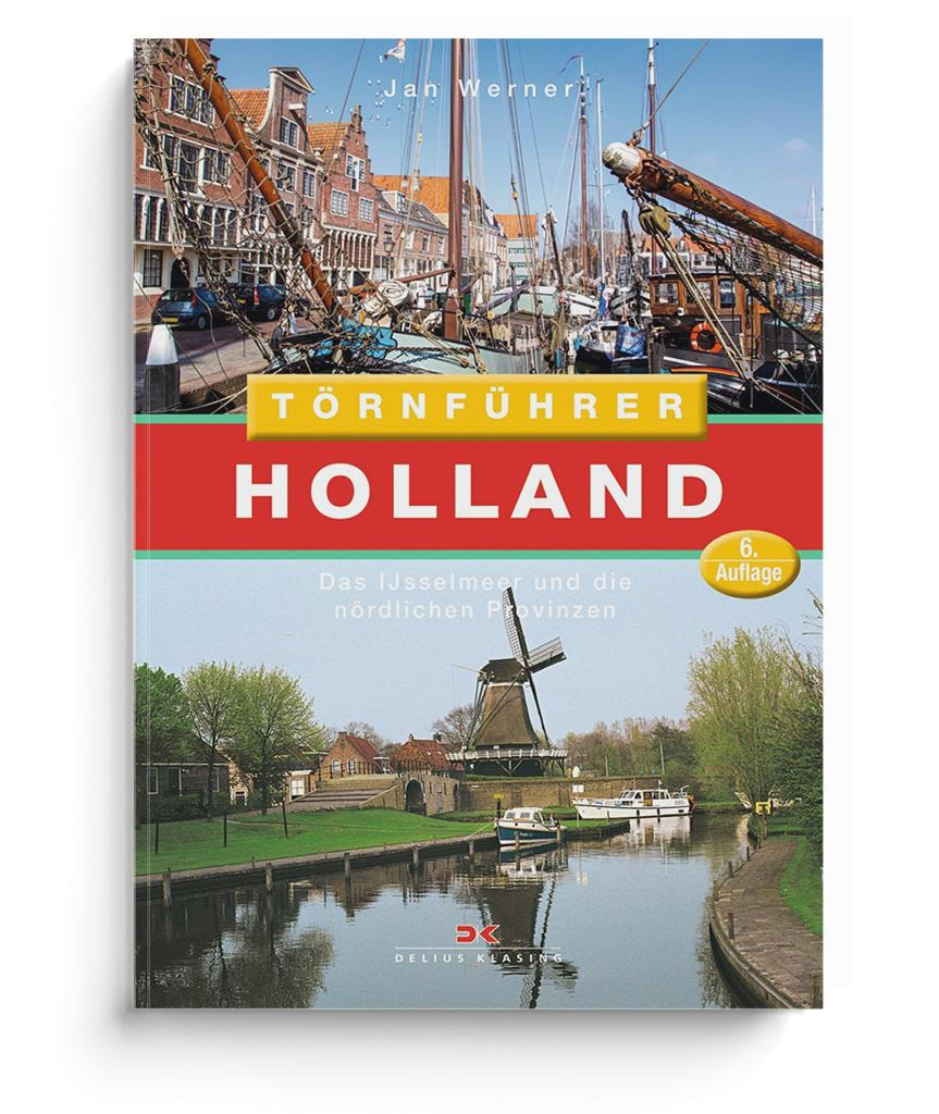 Törnführer Holland 2 - Das IJsselmeer und die nördlichen Provinzen